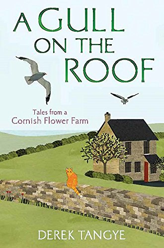 9781472109903: A Gull on the Roof: Tales from a Cornish Flower Farm (Minack Chronicles)