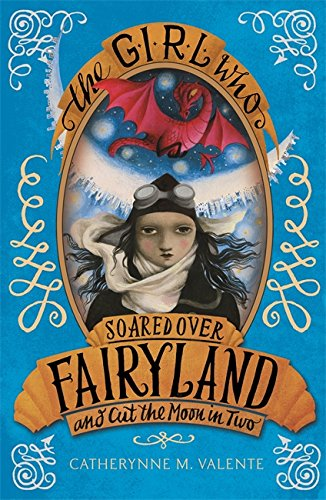 9781472110213: The Girl Who Soared Over Fairyland and Cut the Moon in Two