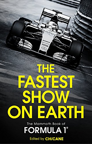 9781472110473: The Fastest Show on Earth: The Mammoth Book of Formula 1
