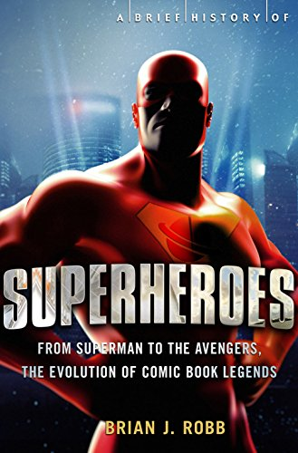 9781472110558: A Brief History of Superheroes