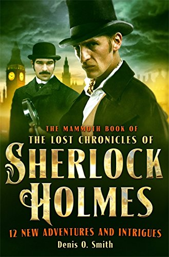 9781472110596: Mammoth Book the Lost Chronicles of Sherlock Holmes