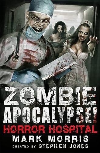 9781472110664: Zombie Apocalypse! Horror Hospital
