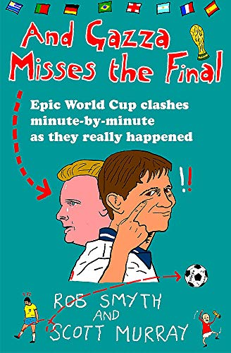 And Gazza Misses The Final: Smyth, Rob and