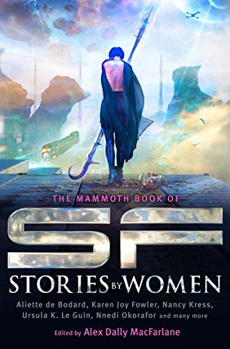 9781472111661: The Mammoth Book of SF Stories by Women (Mammoth Books)