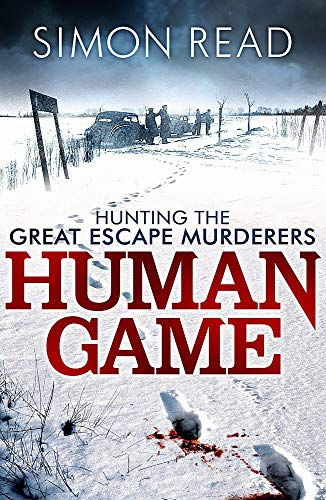 9781472112620: Human Game: Hunting the Great Escape Murderers