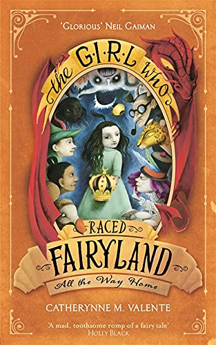 9781472112835: The Girl Who Raced Fairyland All the Way Home