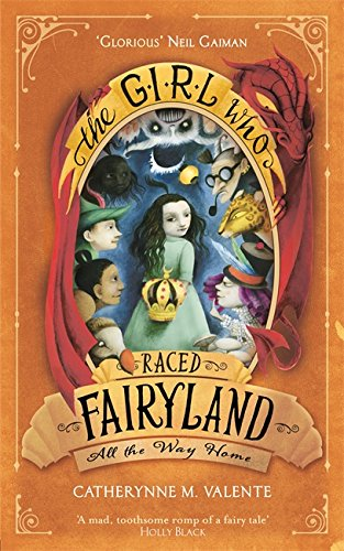 9781472112842: The Girl Who Raced Fairyland All the Way Home