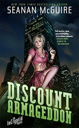 Discount Armageddon: An Incryptid Novel (Incryptid 1): McGuire, Seanan