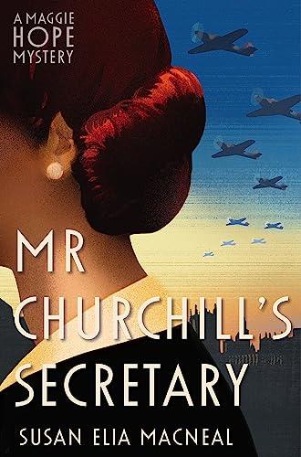 9781472113887: Mr Churchill's Secretary (Maggie Hope)