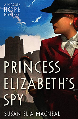 9781472114006: Princess Elizabeth's Spy (Maggie Hope)