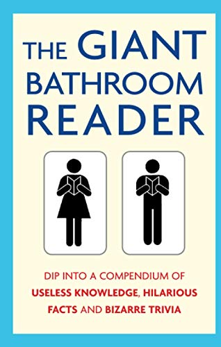 9781472114525: The Giant Bathroom Reader: Dip into a compendium of useless knowledge, hilarious facts and bizarre trivia