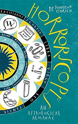 Horrorscopes: An Astrological Almanac: O'Brien, Jonathan