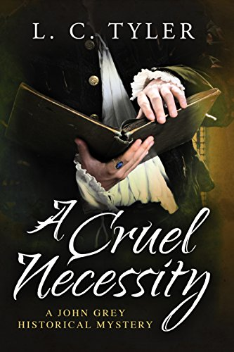 A Cruel Necessity (A John Grey Historical Mystery): Tyler, L. C