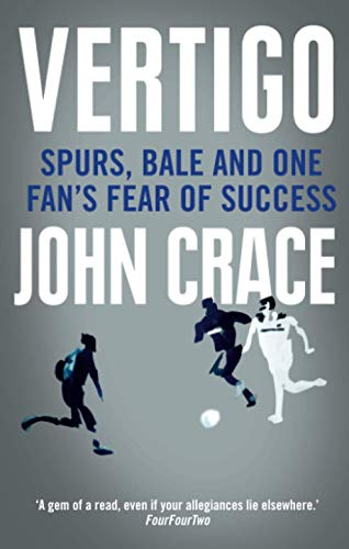 9781472115775: Vertigo: Spurs, Bale and One Fan's Fear of Success