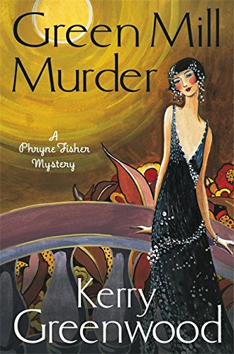 9781472115843: The Green Mill Murder: Miss Phryne Fisher Investigates
