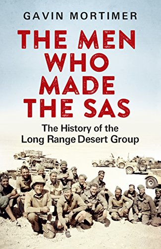 9781472116857: The Men Who Made the SAS: The History of the Long Range Desert Group