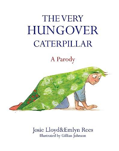 9781472117106: The Very Hungover Caterpillar: A Parody