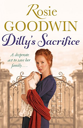 Dilly's Sacrifice (Dilly's Story): Goodwin, Rosie
