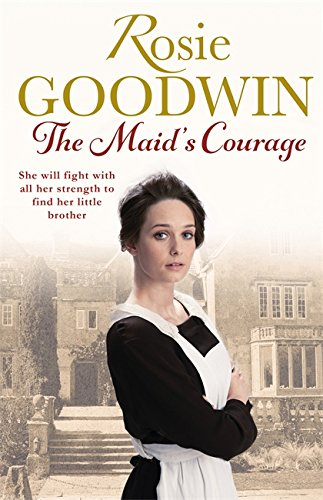 The Maid's Courage: Goodwin, Rosie