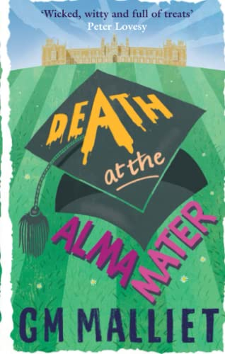 Death at the Alma Mater (The St. Just Mysteries): Malliet, G. M.