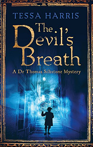9781472118202: The Devil's Breath: a gripping mystery that combines the intrigue of CSI with 18th-century history (Dr Thomas Silkstone Mysteries)