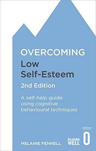 9781472119292: Overcoming Low Self-Esteem, 2nd Edition: A Self-Help Guide Using Cognitive Behavioral Techniques (Overcoming Books)