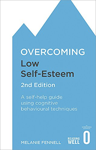9781472119292: Overcoming Low Self-Esteem, 2nd Edition: A self-help guide using cognitive behavioural techniques (Overcoming Books)