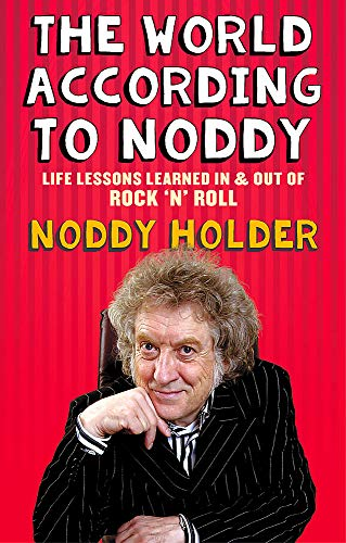 9781472119674: The World According To Noddy: Life Lessons Learned In and Out of Rock & Roll
