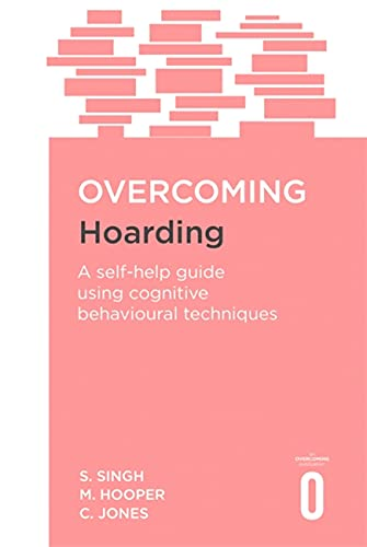 9781472120052: Overcoming Hoarding: A Self-Help Guide Using Cognitive Behavioural Techniques (Overcoming Books)