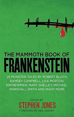 The Mammoth Book of Frankenstein: 25 Monster: Jones, Stephen