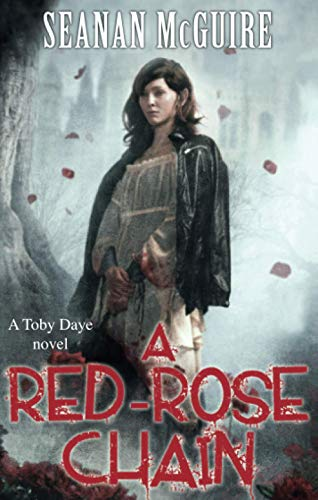 Red Rose Chain (Paperback): Seanan Mcguire