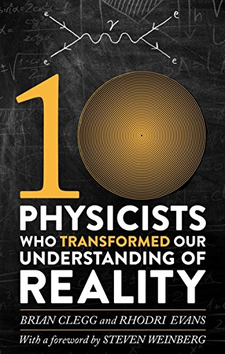9781472120373: Ten Physicists who Transformed our Understanding of Reality