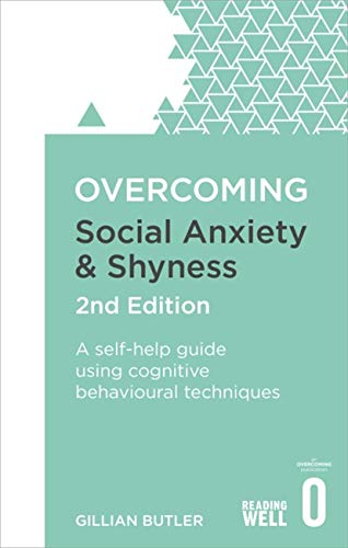 9781472120434: Overcoming Social Anxiety and Shyness, 2nd Edition: A self-help guide using cognitive behavioural techniques (Overcoming Books)