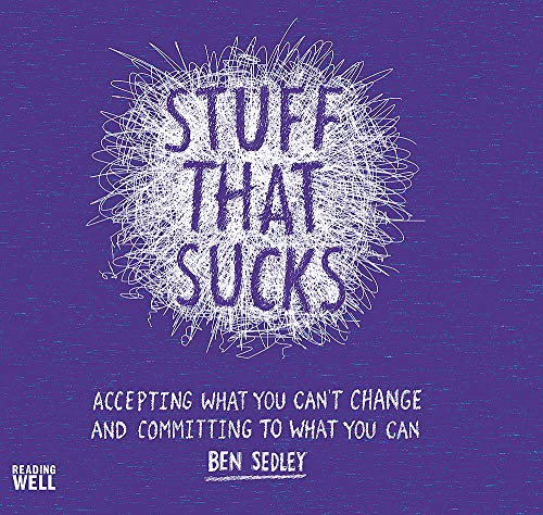 9781472120533: Stuff That Sucks: Accepting what you can't change and committing to what you can