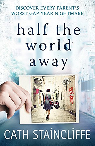 9781472121035: Half the World Away: a chilling evocation of a mother's worst nightmare