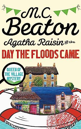 9781472121363: Agatha Raisin and the Day the Floods Came