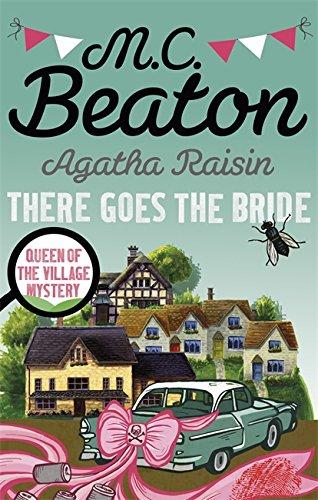 9781472121448: Agatha Raisin: There Goes The Bride
