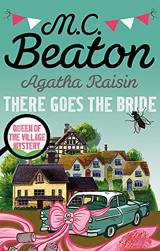 9781472121448: Agatha Raisin: There Goes The Bride