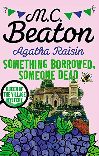 9781472121486: Agatha Raisin: Something Borrowed, Someone Dead
