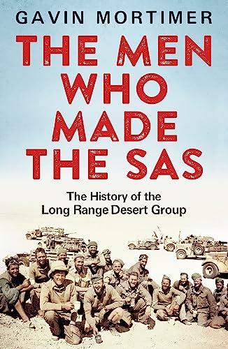 9781472122094: The Men Who Made the SAS: The History of the Long Range Desert Group