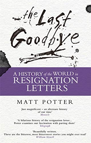 9781472122100: The Last Goodbye: The History of the World in Resignation Letters