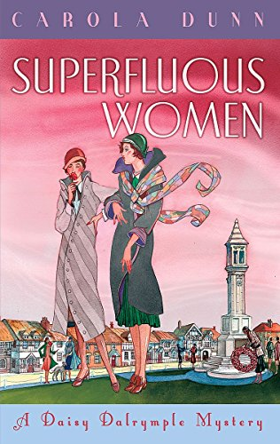 Superfluous Women: A Daisy Dalrymple Mystery: Dunn, Carola
