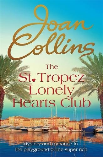 9781472122933: The St. Tropez Lonely Hearts Club: A Novel