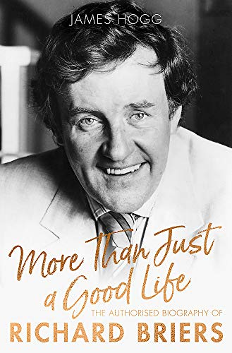 9781472129239: More Than Just A Good Life: The Authorised Biography of Richard Briers