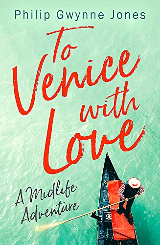 9781472130228: To Venice with Love: A Midlife Adventure