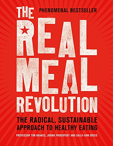 The Real Meal Revolution: The Radical, Sustainable: Professor Tim Noakes,