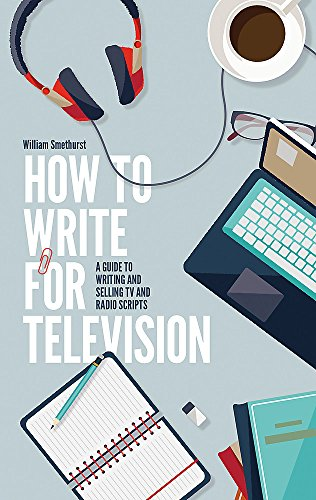 9781472135735: How to Write for Television