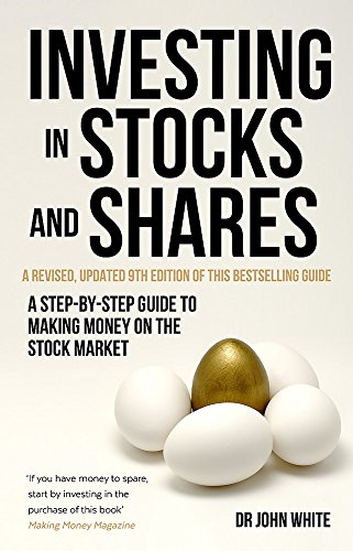 Investing in Stocks and Shares, 9th Edition: A step-by-step guide to making money on the stock ...