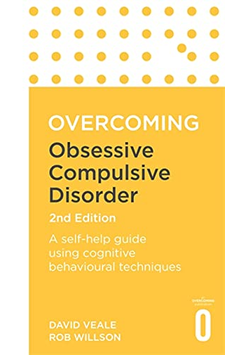 9781472136015: Overcoming Obsessive-Compulsive Disorder, 2nd Edition: A self-help guide using cognitive behavioural techniques (Overcoming Books)