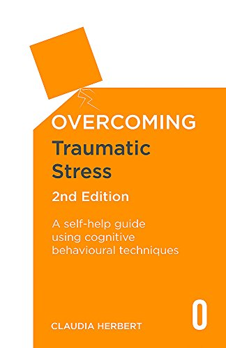 9781472136138: Overcoming Traumatic Stress, 2nd Edition: A Self-Help Guide Using Cognitive Behavioural Techniques (Overcoming Books)